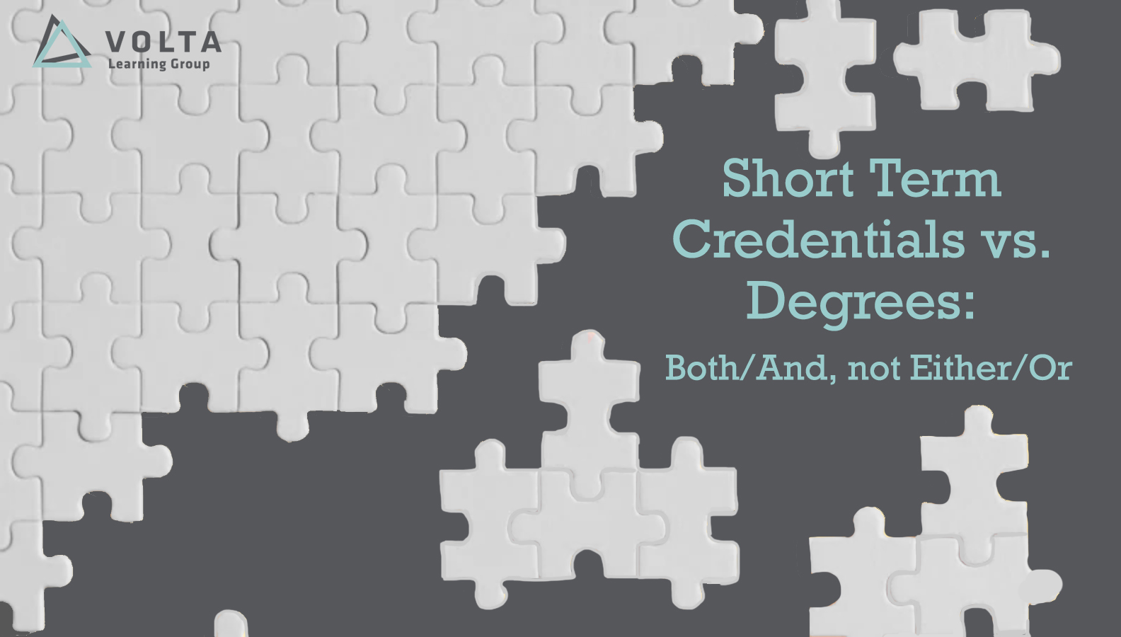 SHORT TERM CREDENTIALS VS. DEGREES:  BOTH/AND, NOT EITHER/OR